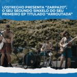 """Lóstregho presenta """"Zarpazo"""", o seu segundo sinxelo do seu primeiro EP titulado """"Arroutada"""""""