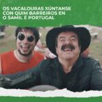 Os Vacalouras xúntanse con Quim Barreiros en O Samil é Portugal